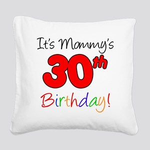 Mommys 30th Birthday Square Canvas Pillow