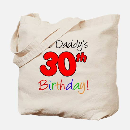 Its Daddys 30th Birthday Tote Bag