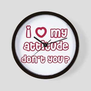 I Heart My Attitude Dont You? Wall Clock