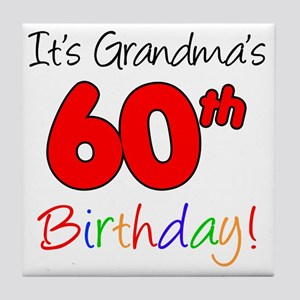 Its Grandmas 60th Birthday Tile Coaster