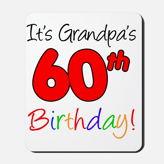 Its Grandpas 60th Birthday Mousepad
