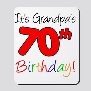 Its Grandpas 70th Birthday Mousepad