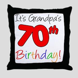Its Grandpas 70th Birthday Throw Pillow