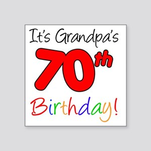 "Its Grandpas 70th Birthday Square Sticker 3"" x 3"""