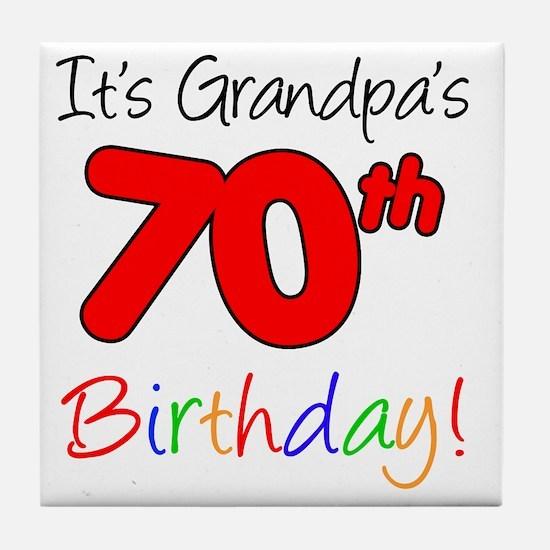 Its Grandpas 70th Birthday Tile Coaster