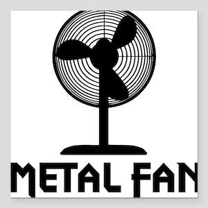 "metal fanA Square Car Magnet 3"" x 3"""