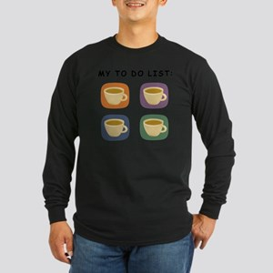 coffeetodolist Long Sleeve Dark T-Shirt