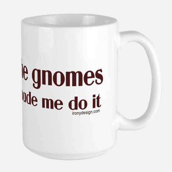 thegnomesmademedoitBUMPER Large Mug