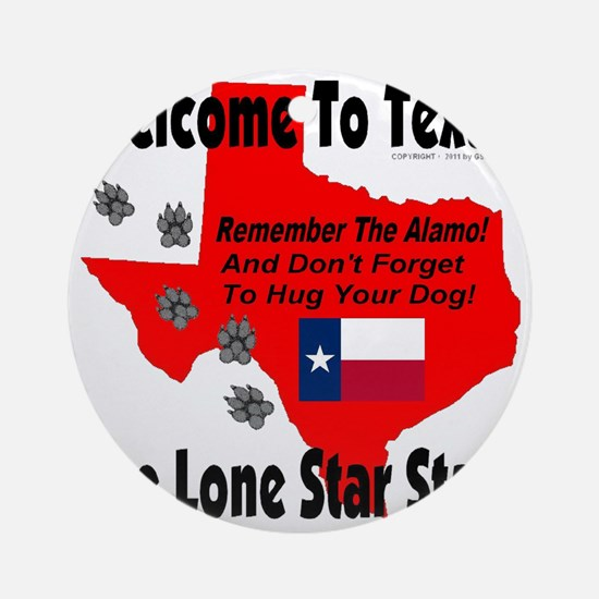 welcome_to_texas_the_lone_star_stat Round Ornament