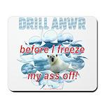 Drill ANWR Mousepad