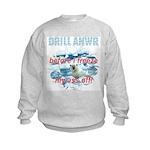 Drill ANWR Kids Sweatshirt