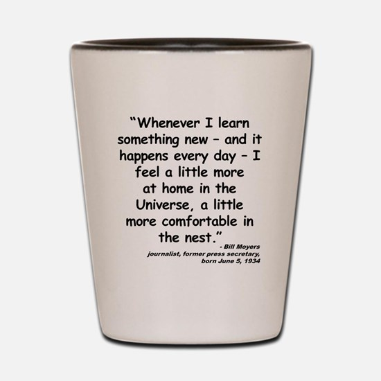 Moyers Learn Quote Shot Glass