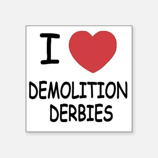 """DEMOLITION_DERBIES Square Sticker 3"""" x 3"""""""