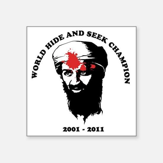 "osama-worldhideandseekchamp Square Sticker 3"" x 3"""