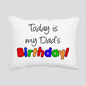 Today Is My Dads Birthda Rectangular Canvas Pillow