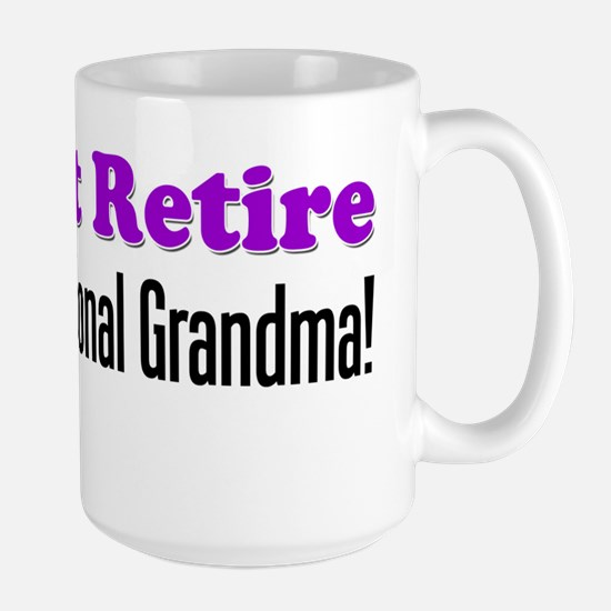 I Didnt Retire Professional Grandma Large Mug