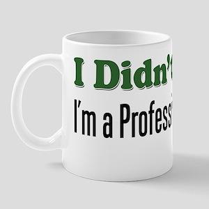 I Didnt Retire Professional Grandpa Mug
