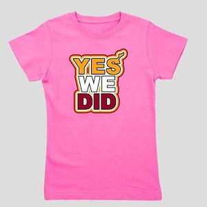 YES WE DID Girl's Tee