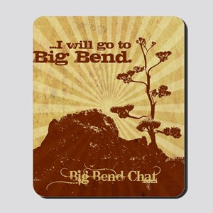 I will go to Big Bend Mousepad