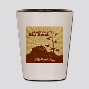 I will go to Big Bend Shot Glass