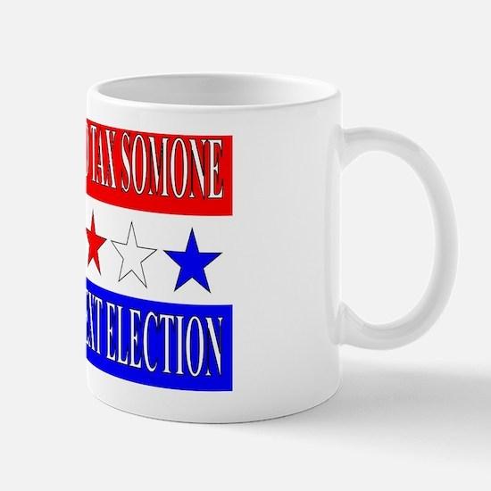 taxsomeone5x3 Mug