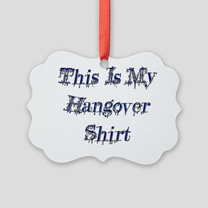 Hangover Shirt copy Picture Ornament