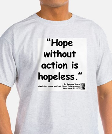 Lown Hope Quote T-Shirt