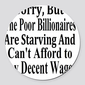 Billionaires are Starving Cant Af Round Car Magnet