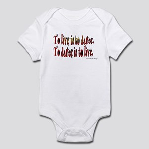To Dance is to Live Infant Bodysuit