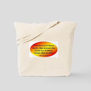 Dance Better than Myself Tote Bag