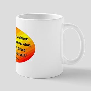 Dance Better than Myself Mug