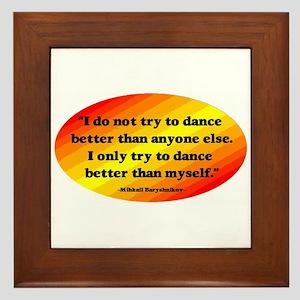 Dance Better than Myself Framed Tile