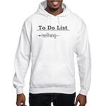 To Do List: Nothing Humor Hooded Sweatshirt