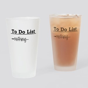 To Do List: Nothing Humor Drinking Glass