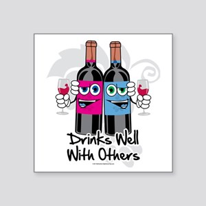 """Drinks-Well-With-Others Square Sticker 3"""" x 3"""""""
