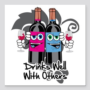 """Drinks-Well-With-Others- Square Car Magnet 3"""" x 3"""""""