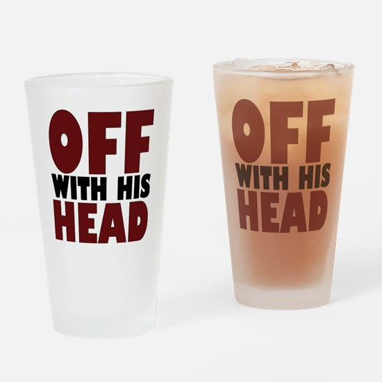 offwithhead2 Drinking Glass