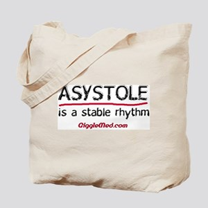 Asystole is a Stable Rhythm Tote Bag