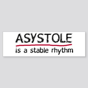 Asystole is a Stable Rhythm Bumper Sticker