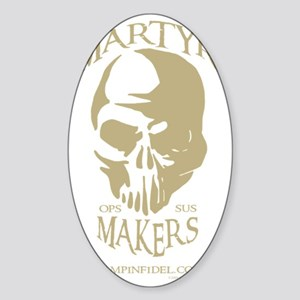 MARTYR MAKERS cafe press Sticker (Oval)