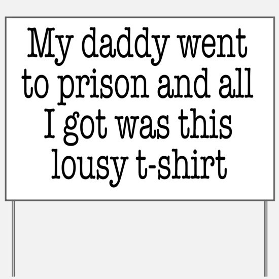 lousy t shirt Yard Sign