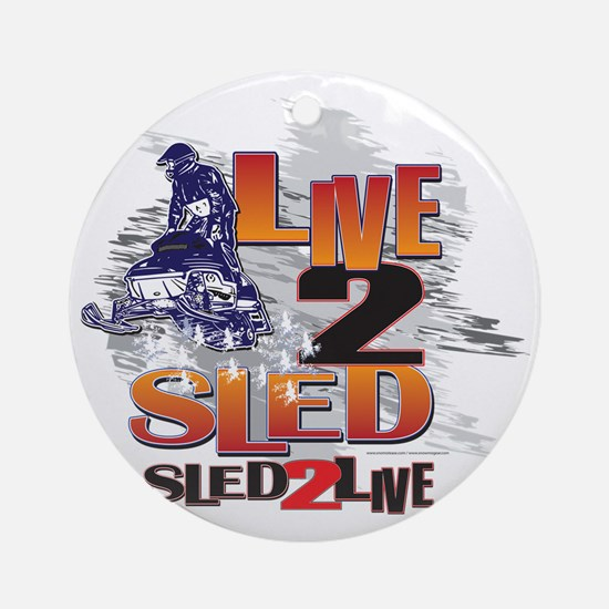 LIVE-2-RIDE-SLED-2-LIVE Round Ornament