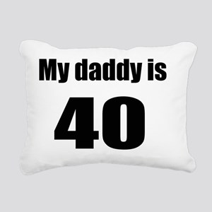 daddy is 40 Rectangular Canvas Pillow