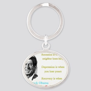 ronald reagan recovery is when obama Oval Keychain