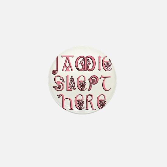 Jamie_slept_here2 Mini Button