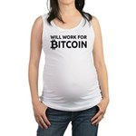 Will Work For Bitcoin Maternity Tank Top