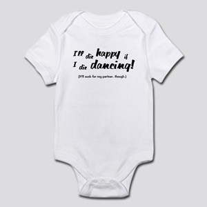 I'll Die Happy if I Die Dancing Infant Bodysuit