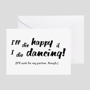 I'll Die Happy if I Die Dancing Greeting Cards (Pk