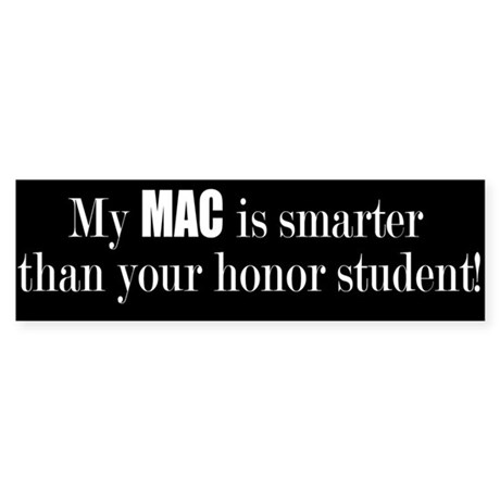 My Mac is smarter (Bumper Sticker)