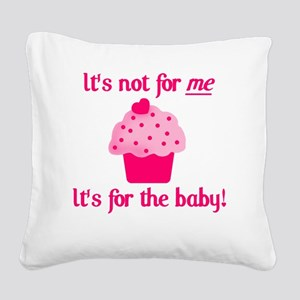 for the baby Square Canvas Pillow